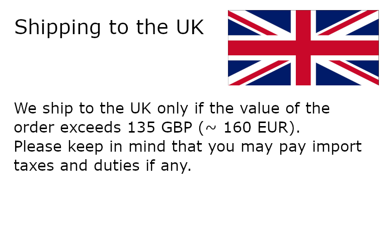 We ship to the UK only if the value of the order exceeds 135 GBP